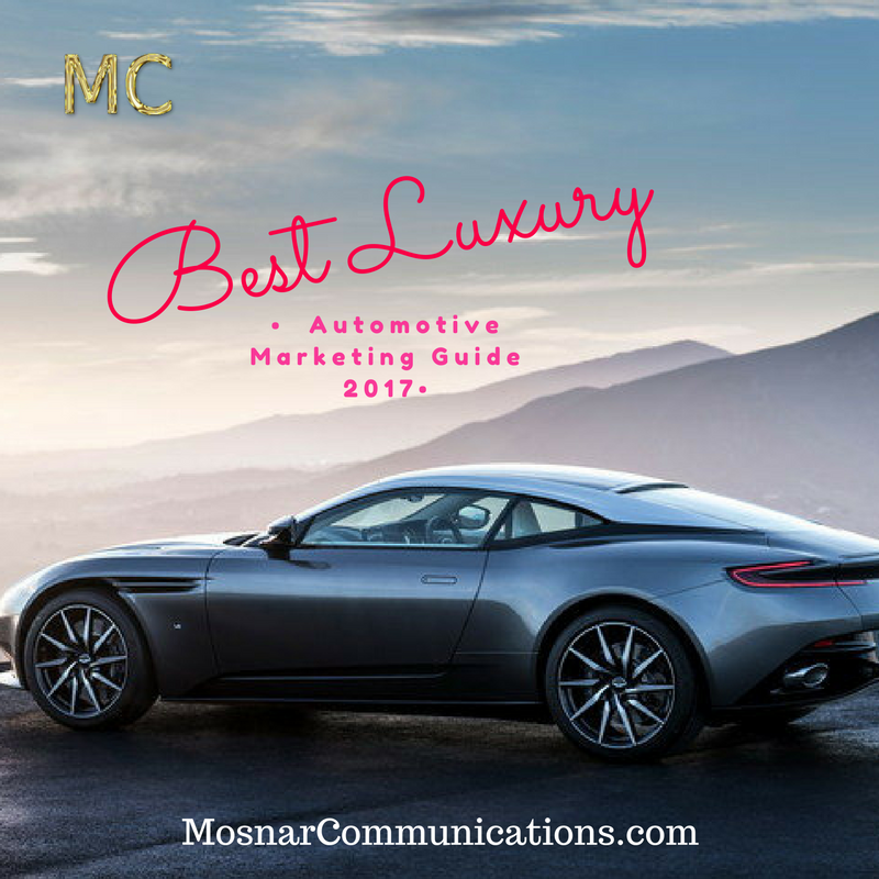 Best Luxury Automotive Marketing Guide 2017 Mosnar Communications 777