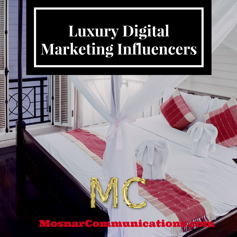Luxury Digital Marketing Influencers 7 Mosnar Communications