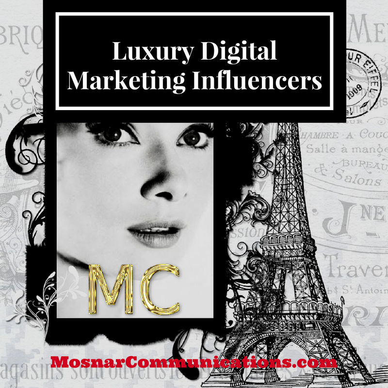 Luxury Digital Marketing Influencers 33 Mosnar Communications