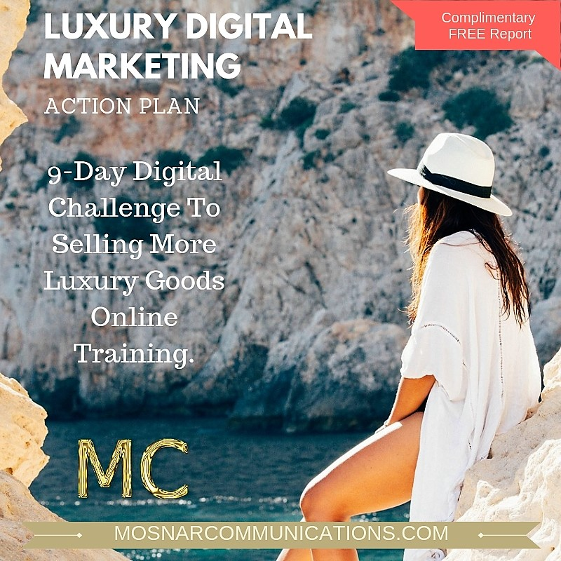 Luxury Digital Marketing Action Plan from Mosnar Communications free report
