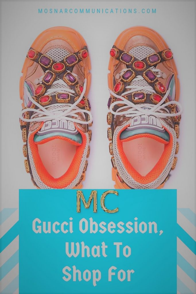 Gucci Obsession What To Shop For MC Mosnar Communications