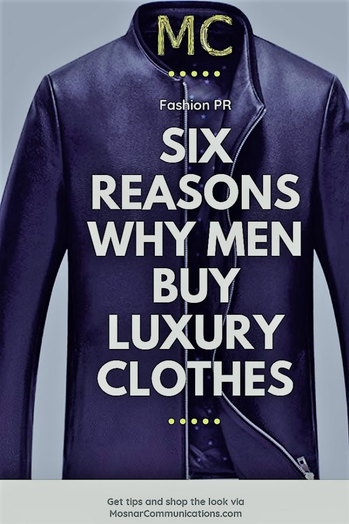 Why Men Buy Luxury Clothes Mosnar Commuications