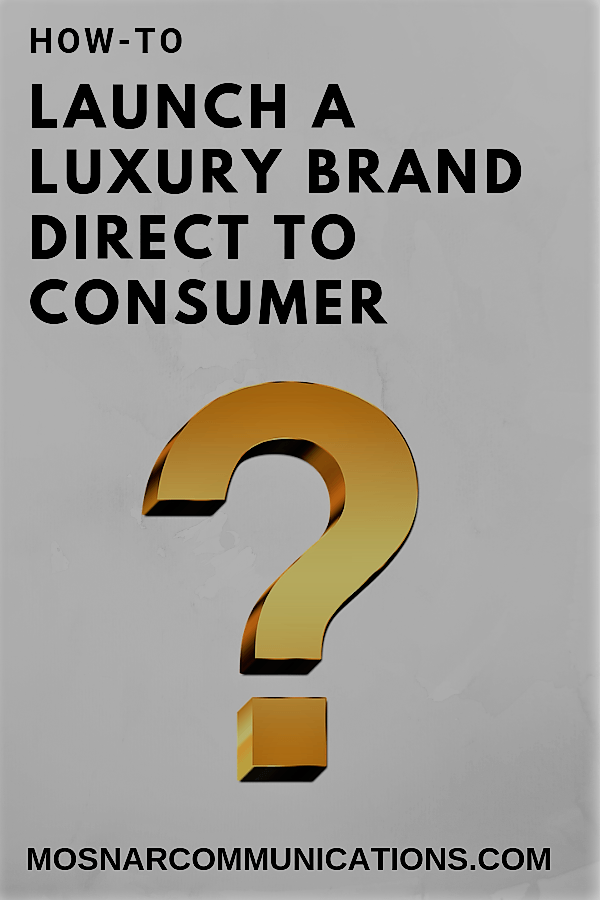 How To Launch A Luxury Brand Direct To Consumer