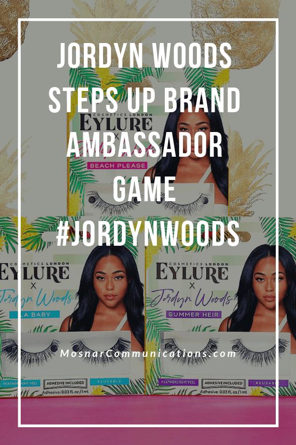 Jordyn Woods Steps Up Brand Ambassador Game #JordynWoods Mosnar Communications